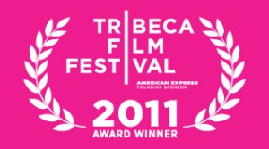 Tribeca Film Festival | 2011 Award Winners